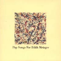 pop songs for edith metzger